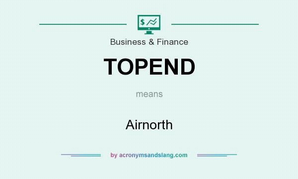 What does TOPEND mean? It stands for Airnorth