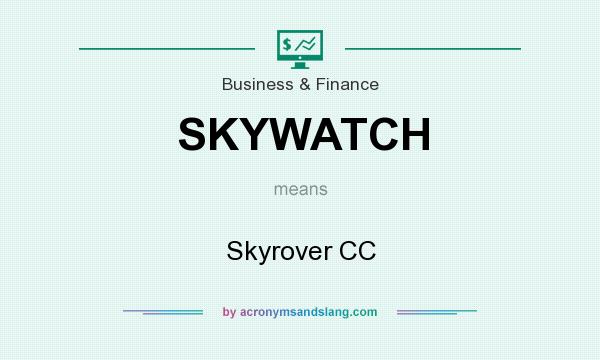 What does SKYWATCH mean? It stands for Skyrover CC