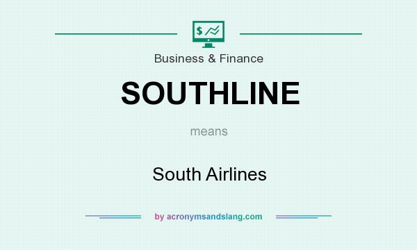 What does SOUTHLINE mean? It stands for South Airlines