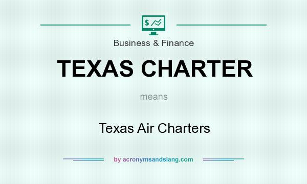 What does TEXAS CHARTER mean? It stands for Texas Air Charters