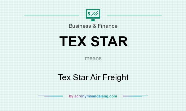 What does TEX STAR mean? It stands for Tex Star Air Freight