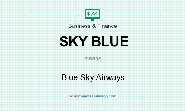 What does SKY BLUE mean? It stands for Blue Sky Airways