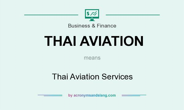What does THAI AVIATION mean? It stands for Thai Aviation Services