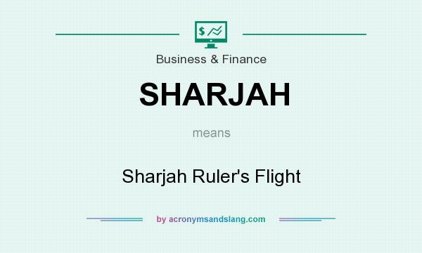 What does SHARJAH mean? It stands for Sharjah Ruler`s Flight