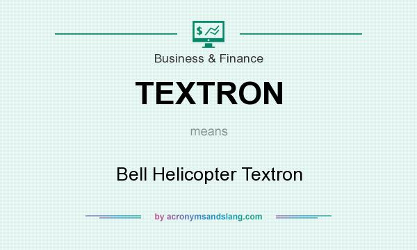 What does TEXTRON mean? It stands for Bell Helicopter Textron