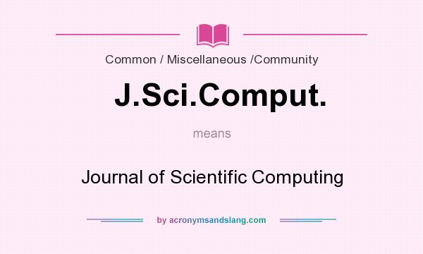 What does J.Sci.Comput. mean? It stands for Journal of Scientific Computing