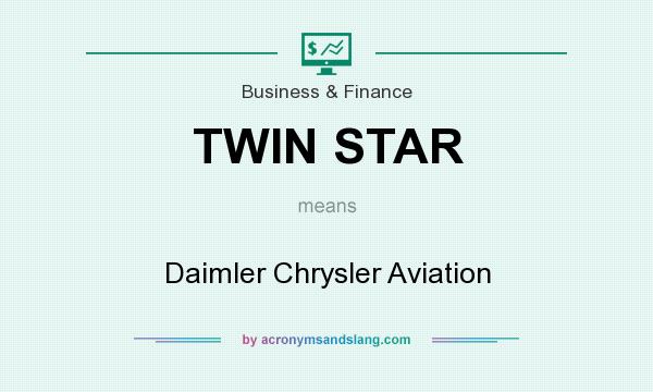 What does TWIN STAR mean? It stands for Daimler Chrysler Aviation