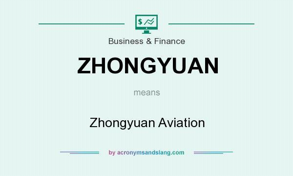What does ZHONGYUAN mean? It stands for Zhongyuan Aviation