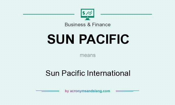 What does SUN PACIFIC mean? It stands for Sun Pacific International