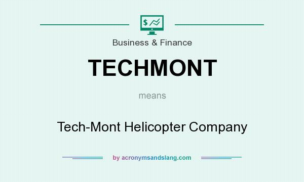 What does TECHMONT mean? It stands for Tech-Mont Helicopter Company