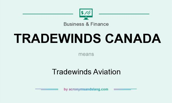 What does TRADEWINDS CANADA mean? It stands for Tradewinds Aviation