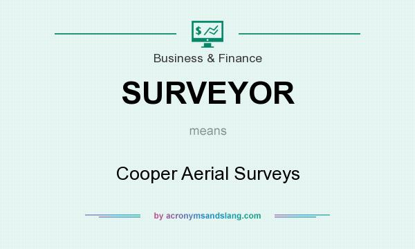 What does SURVEYOR mean? It stands for Cooper Aerial Surveys