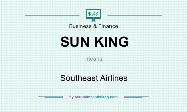 What does SUN KING mean? It stands for Southeast Airlines