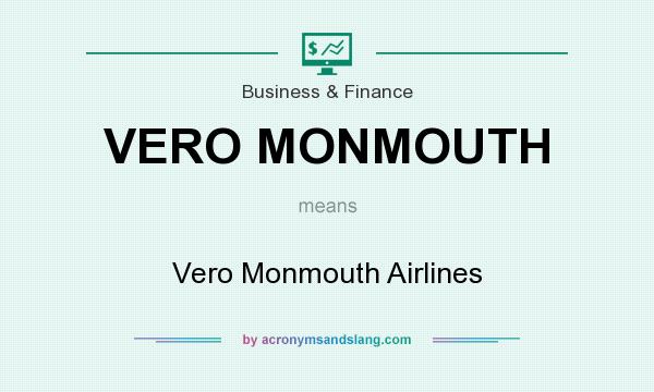 What does VERO MONMOUTH mean? It stands for Vero Monmouth Airlines