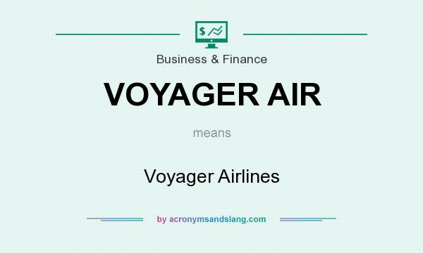 What does VOYAGER AIR mean? It stands for Voyager Airlines