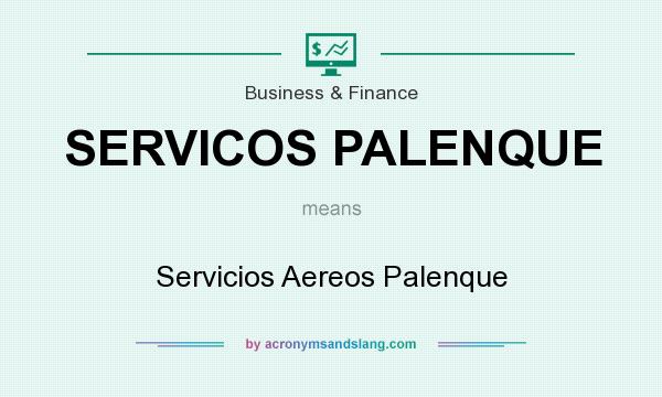 What does SERVICOS PALENQUE mean? It stands for Servicios Aereos Palenque