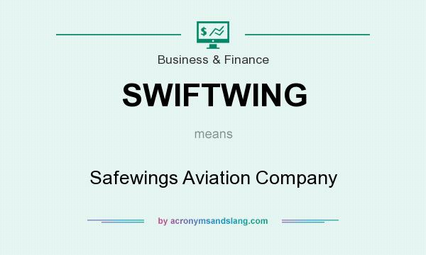 What does SWIFTWING mean? It stands for Safewings Aviation Company