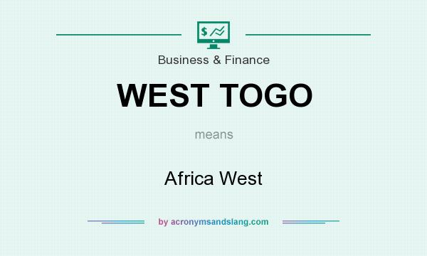 What does WEST TOGO mean? It stands for Africa West