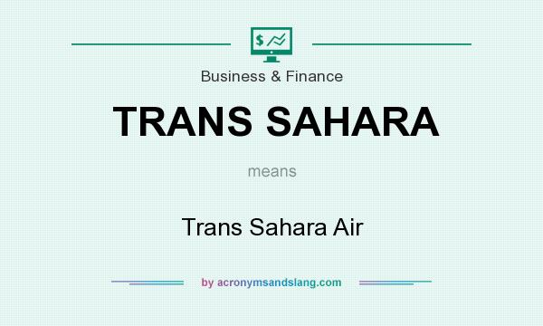 What does TRANS SAHARA mean? It stands for Trans Sahara Air