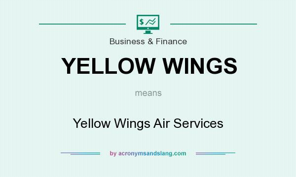 What does YELLOW WINGS mean? It stands for Yellow Wings Air Services