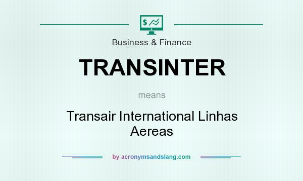 What does TRANSINTER mean? It stands for Transair International Linhas Aereas