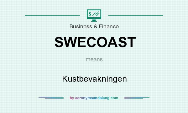 What does SWECOAST mean? It stands for Kustbevakningen