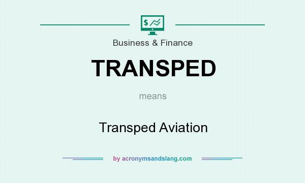 What does TRANSPED mean? It stands for Transped Aviation