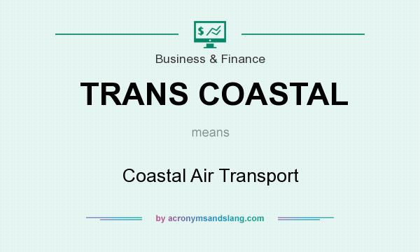 What does TRANS COASTAL mean? It stands for Coastal Air Transport