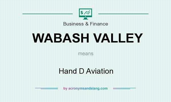 What does WABASH VALLEY mean? It stands for Hand D Aviation