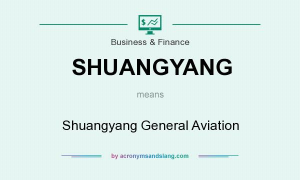 What does SHUANGYANG mean? It stands for Shuangyang General Aviation