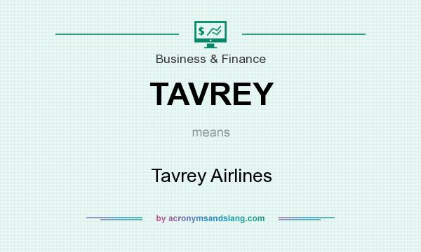 What does TAVREY mean? It stands for Tavrey Airlines