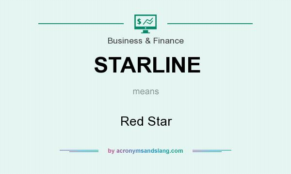 What does STARLINE mean? It stands for Red Star