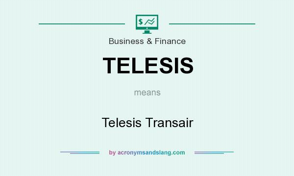 What does TELESIS mean? It stands for Telesis Transair