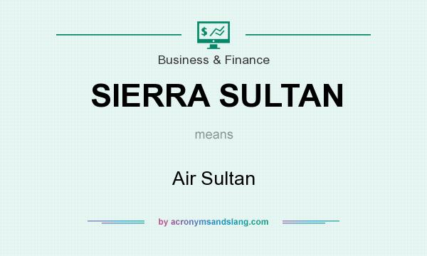 What does SIERRA SULTAN mean? It stands for Air Sultan