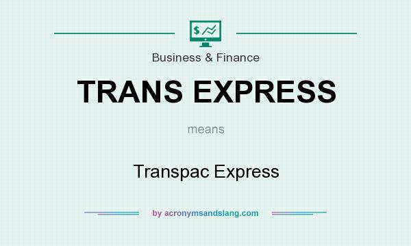 What does TRANS EXPRESS mean? It stands for Transpac Express