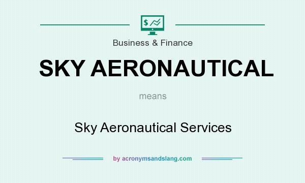 What does SKY AERONAUTICAL mean? It stands for Sky Aeronautical Services