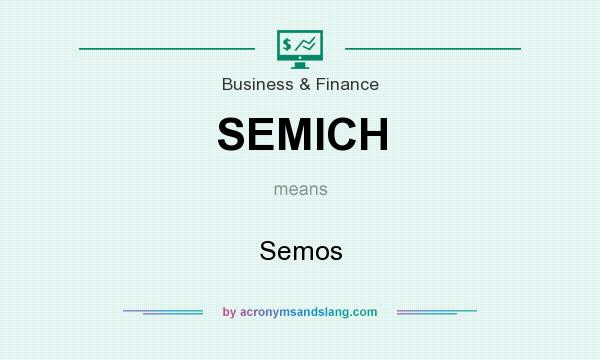 What does SEMICH mean? It stands for Semos