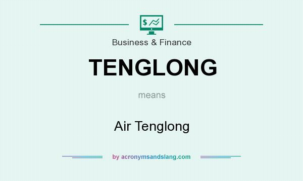 What does TENGLONG mean? It stands for Air Tenglong
