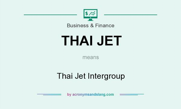 What does THAI JET mean? It stands for Thai Jet Intergroup