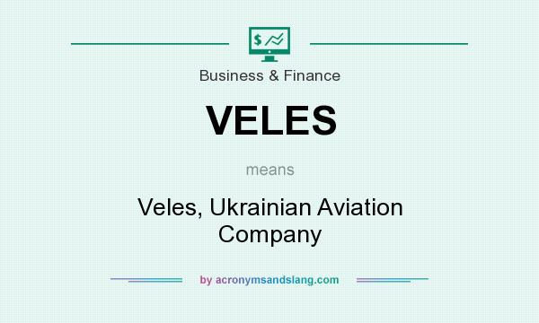 What does VELES mean? It stands for Veles, Ukrainian Aviation Company