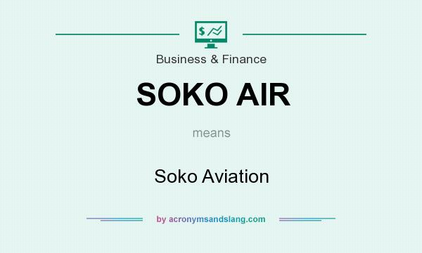 What does SOKO AIR mean? It stands for Soko Aviation