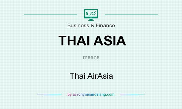 What does THAI ASIA mean? It stands for Thai AirAsia