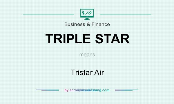 What does TRIPLE STAR mean? It stands for Tristar Air