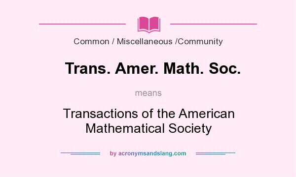 What does Trans. Amer. Math. Soc. mean? It stands for Transactions of the American Mathematical Society