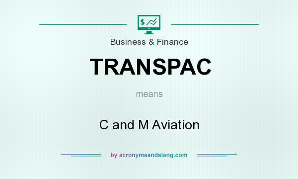 What does TRANSPAC mean? It stands for C and M Aviation