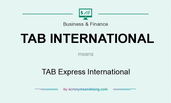 What does TAB INTERNATIONAL mean? It stands for TAB Express International