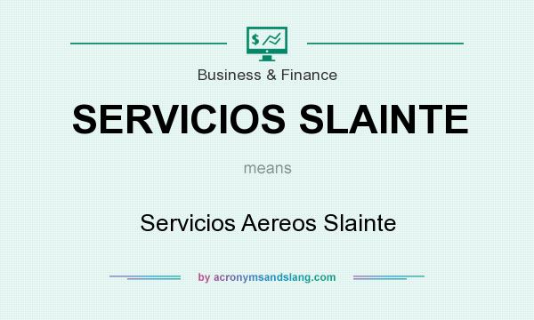 What does SERVICIOS SLAINTE mean? It stands for Servicios Aereos Slainte