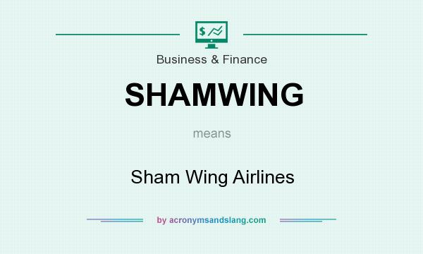 What does SHAMWING mean? It stands for Sham Wing Airlines
