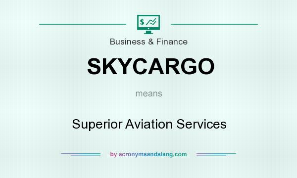 What does SKYCARGO mean? It stands for Superior Aviation Services