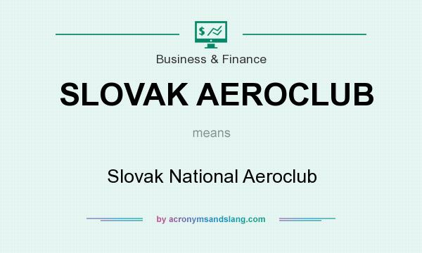 What does SLOVAK AEROCLUB mean? It stands for Slovak National Aeroclub